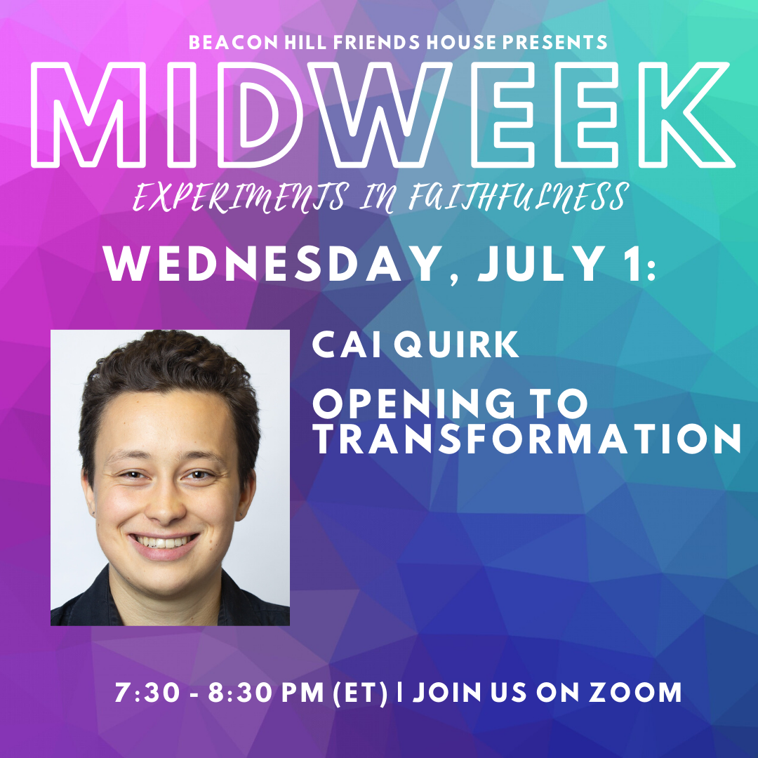MIDWEEK July 1, 2020: Cai Quirk | Opening to Transformation