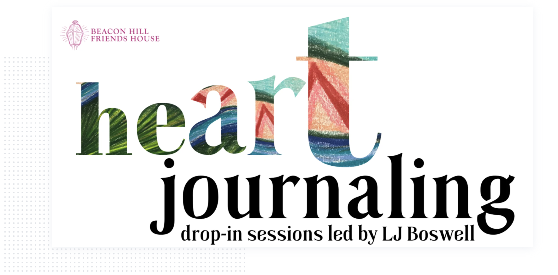 Heart Journaling drop-in sessions led by LJ Boswell
